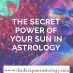 The Secret Power of Your Sun in Astrology